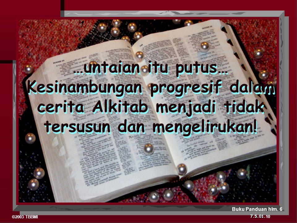 …untaian itu putus… Kesinambungan progresif dalam cerita Alkitab menjadi tidak tersusun dan mengelirukan!