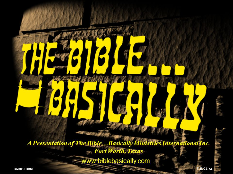 A Presentation of The Bible…Basically Ministries International Inc