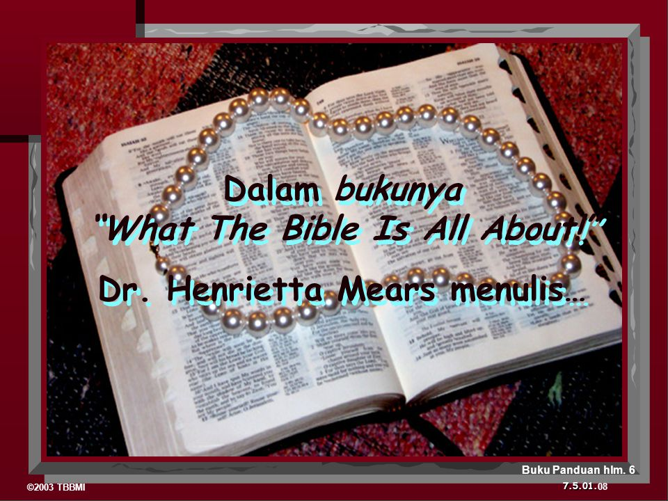 Dalam bukunya What The Bible Is All About!