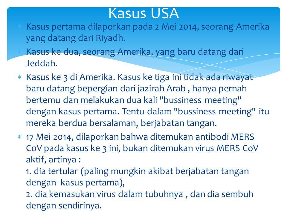 Kasus USA Kasus pertama dilaporkan pada 2 Mei 2014, seorang Amerika yang datang dari Riyadh.