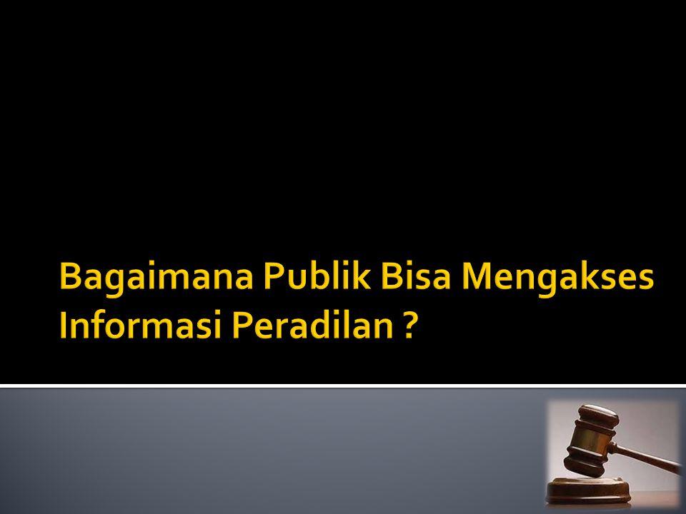 Bagaimana Publik Bisa Mengakses Informasi Peradilan
