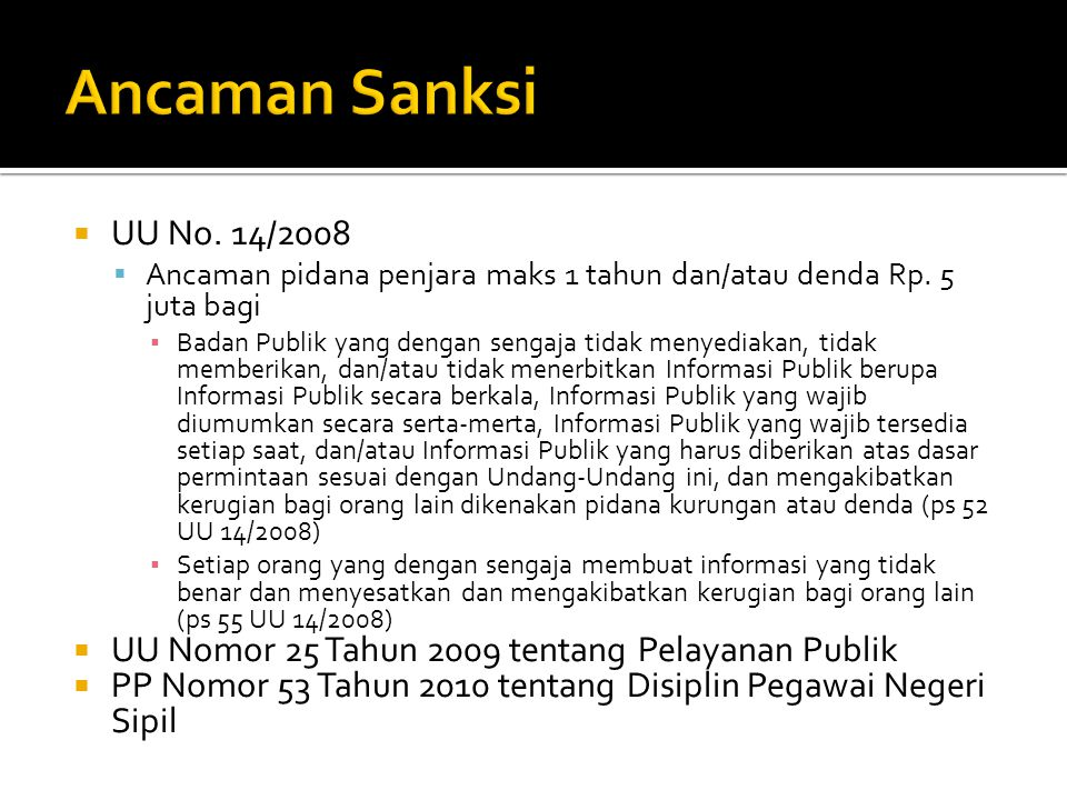 Ancaman Sanksi UU No. 14/2008. Ancaman pidana penjara maks 1 tahun dan/atau denda Rp. 5 juta bagi.