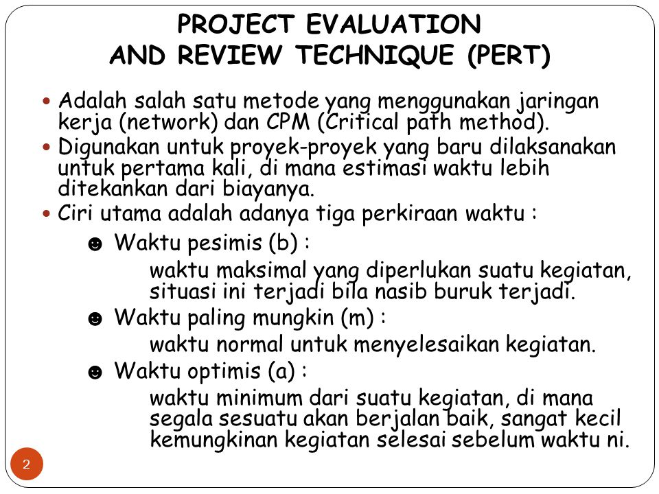 PROJECT EVALUATION AND REVIEW TECHNIQUE (PERT)
