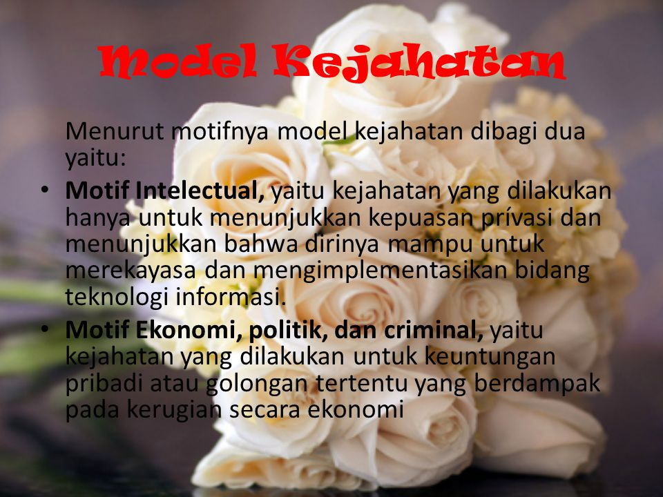 Model Kejahatan Menurut motifnya model kejahatan dibagi dua yaitu:
