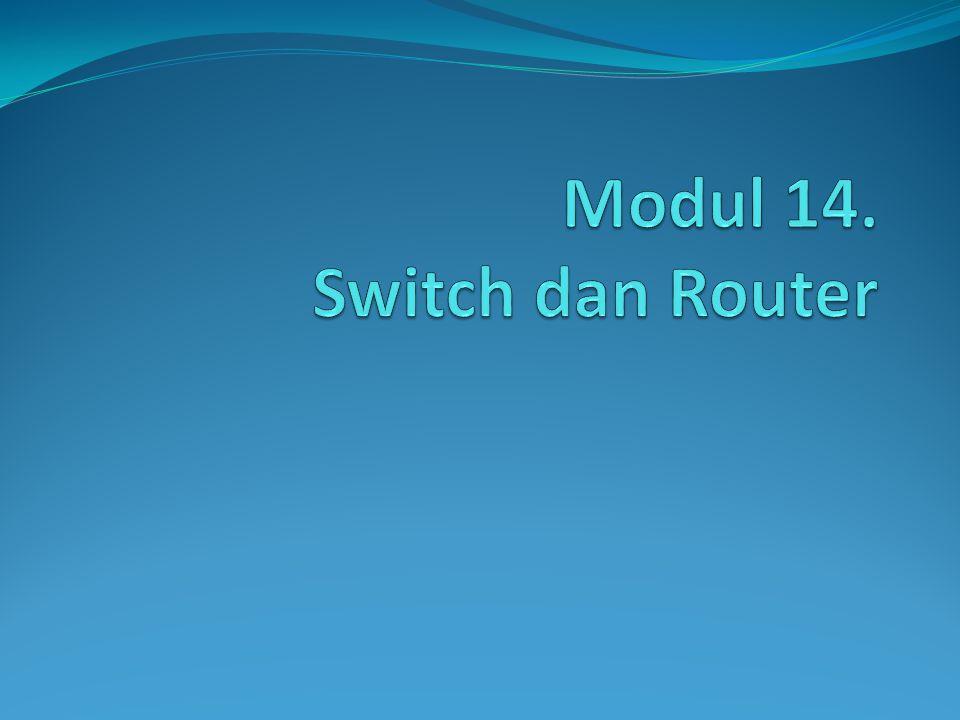Modul 14. Switch dan Router
