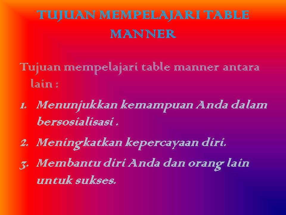 TUJUAN MEMPELAJARI TABLE MANNER