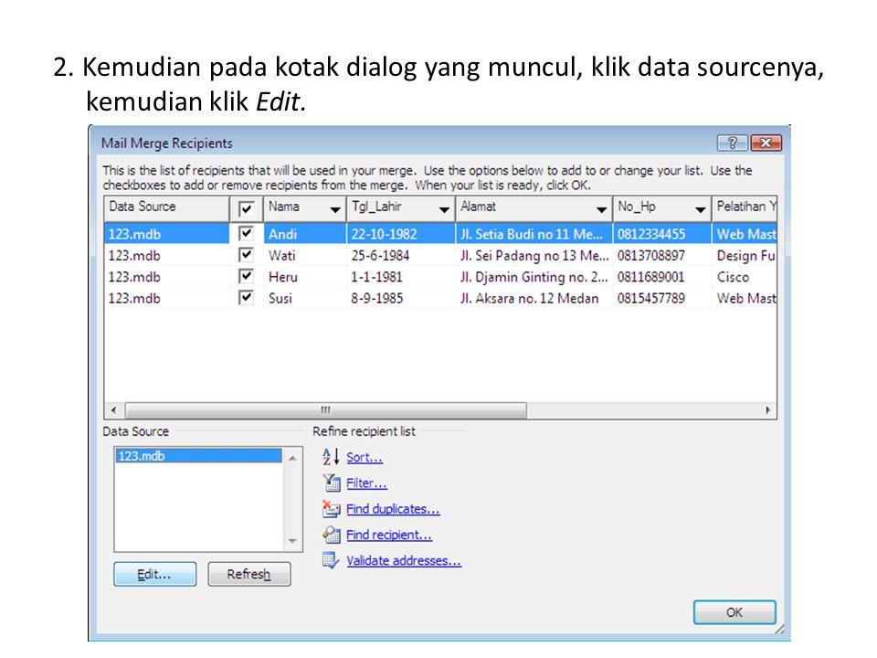 2. Kemudian pada kotak dialog yang muncul, klik data sourcenya, kemudian klik Edit.