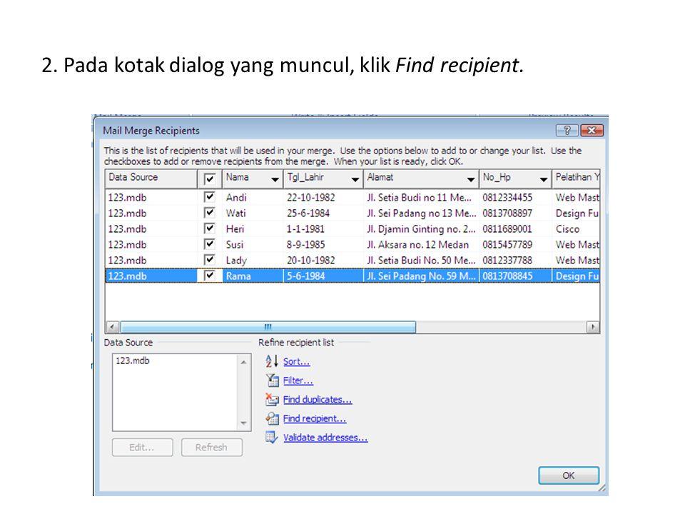 2. Pada kotak dialog yang muncul, klik Find recipient.