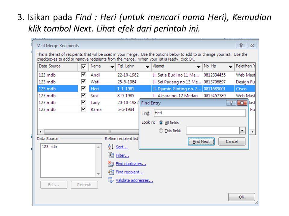 3. Isikan pada Find : Heri (untuk mencari nama Heri), Kemudian klik tombol Next.