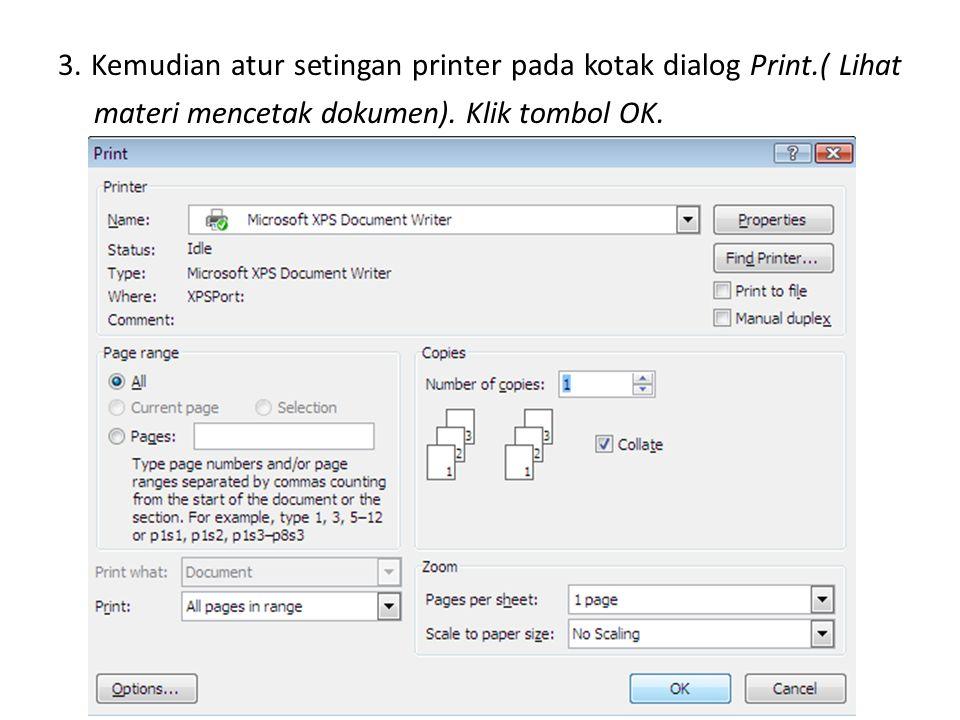 3. Kemudian atur setingan printer pada kotak dialog Print