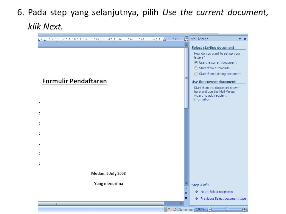 6. Pada step yang selanjutnya, pilih Use the current document, klik Next.