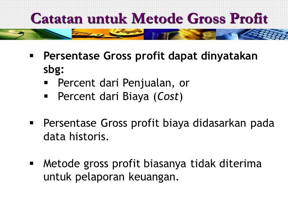 Catatan untuk Metode Gross Profit