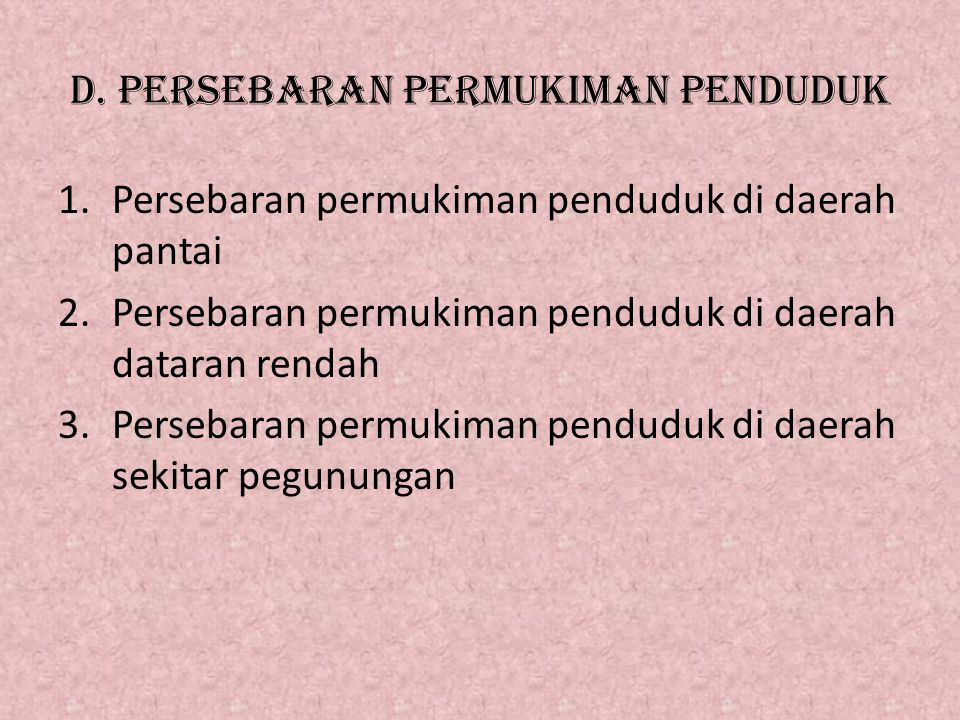 D. PERSEBARAN PERMUKIMAN PENDUDUK