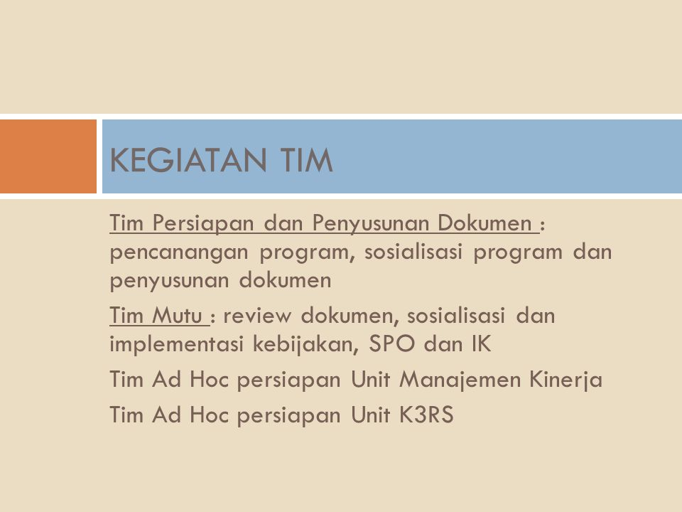KEGIATAN TIM Tim Persiapan dan Penyusunan Dokumen : pencanangan program, sosialisasi program dan penyusunan dokumen.