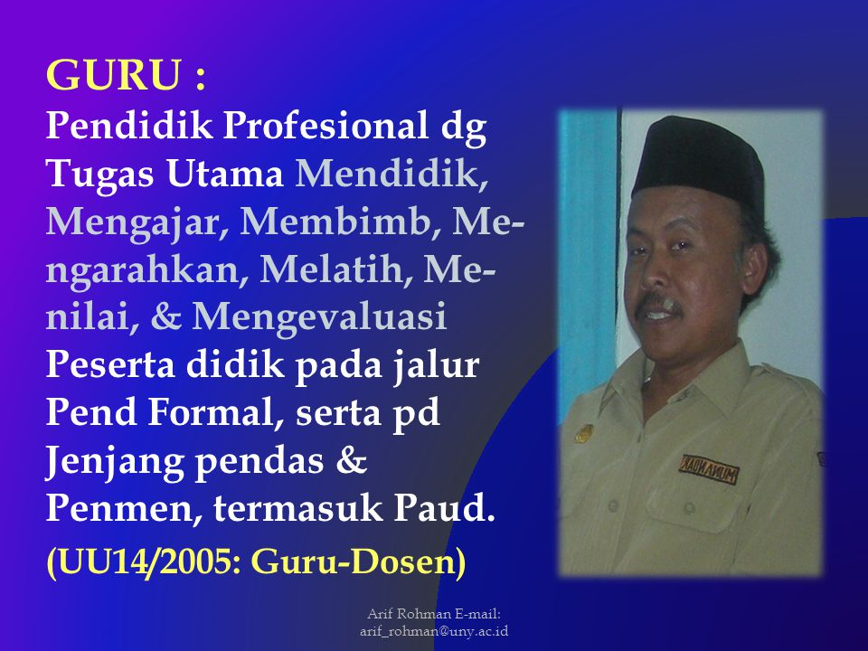 Arif Rohman E-mail: arif_rohman@uny.ac.id