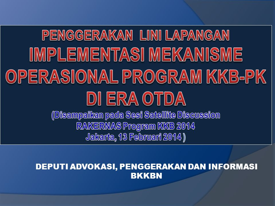IMPLEMENTASI MEKANISME OPERASIONAL PROGRAM KKB-PK DI ERA OTDA
