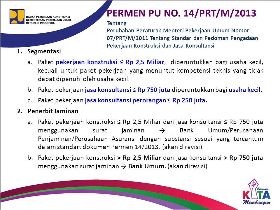 PERMEN PU NO. 14/PRT/M/2013 Tentang Perubahan Peraturan Menteri Pekerjaan Umum Nomor 07/PRT/M/2011 Tentang Standar dan Pedoman Pengadaan Pekerjaan Konstruksi dan Jasa Konsultansi
