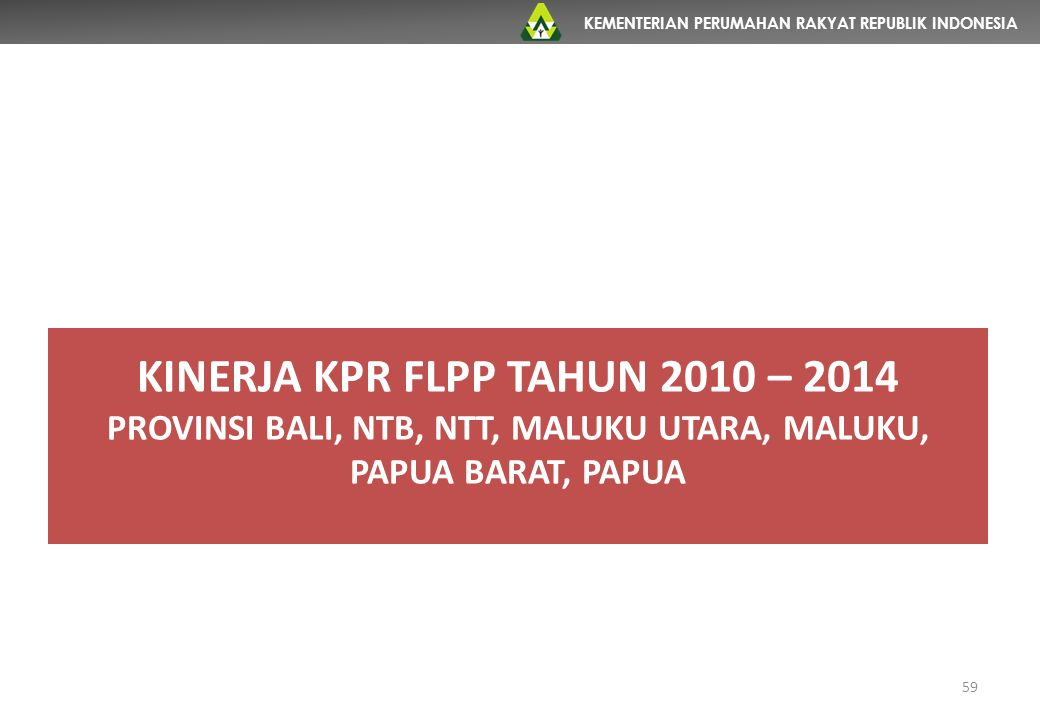 KINERJA KPR FLPP TAHUN 2010 – 2014