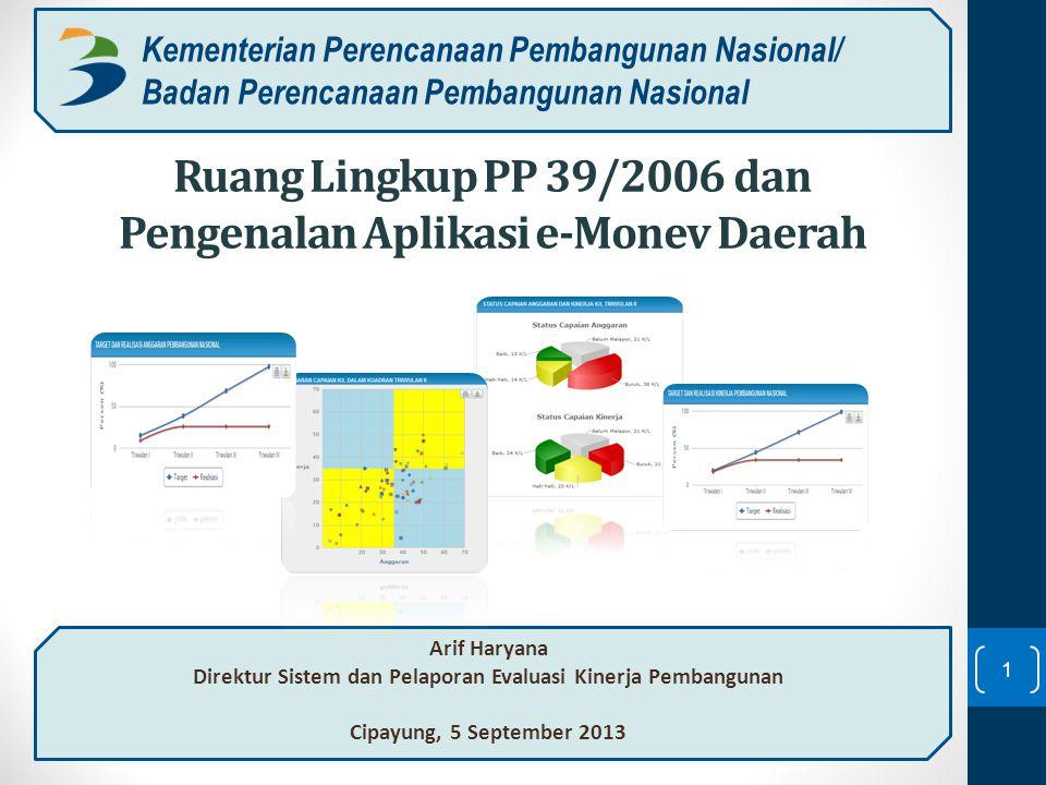 Ruang Lingkup PP 39/2006 dan Pengenalan Aplikasi e-Monev Daerah