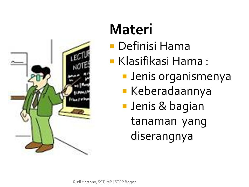 Materi Definisi Hama Klasifikasi Hama : Jenis organismenya