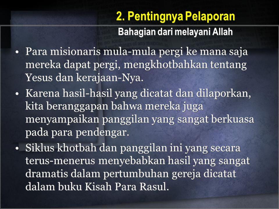 2. Pentingnya Pelaporan Bahagian dari melayani Allah