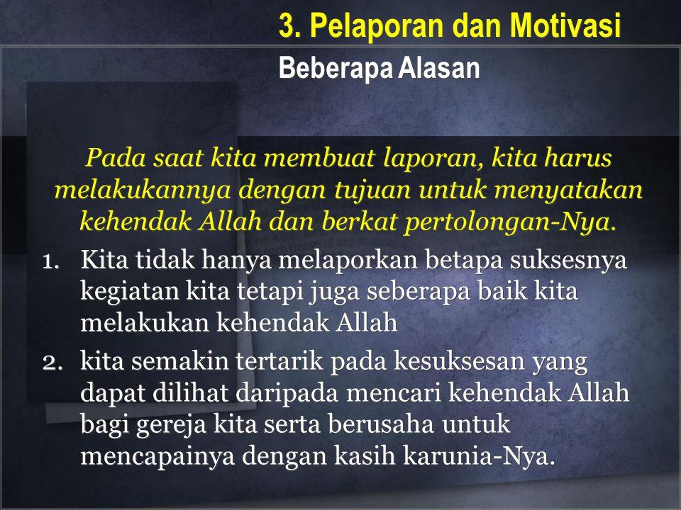 3. Pelaporan dan Motivasi Beberapa Alasan