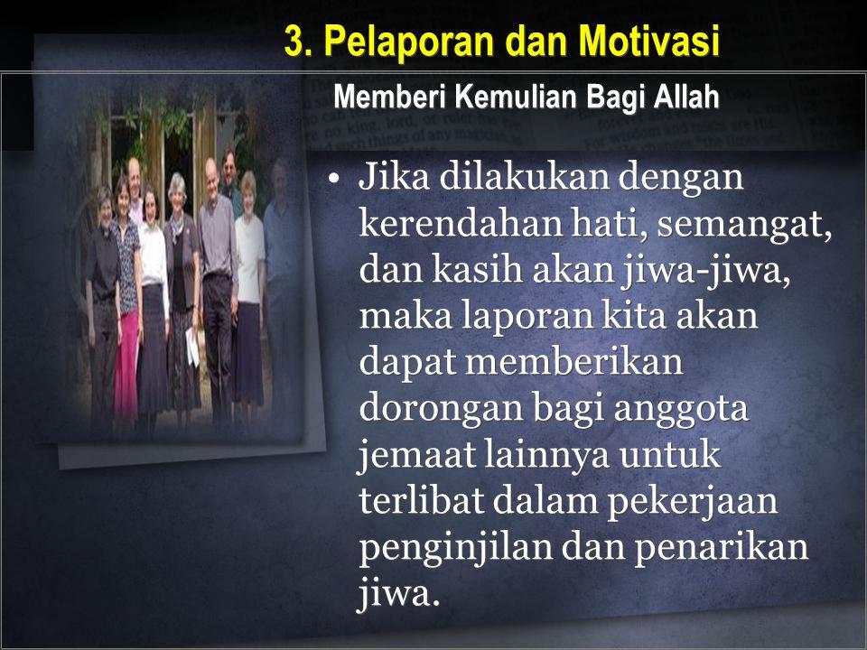3. Pelaporan dan Motivasi Memberi Kemulian Bagi Allah