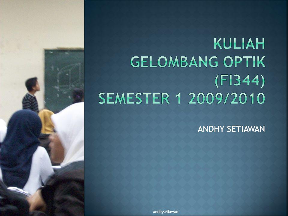 KULIAH GELOMBANG OPTIK (FI344) SEMESTER 1 2009/2010