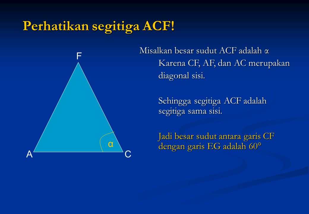 Perhatikan segitiga ACF!