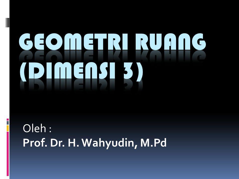 GEOMETRI RUANG (DIMENSI 3)