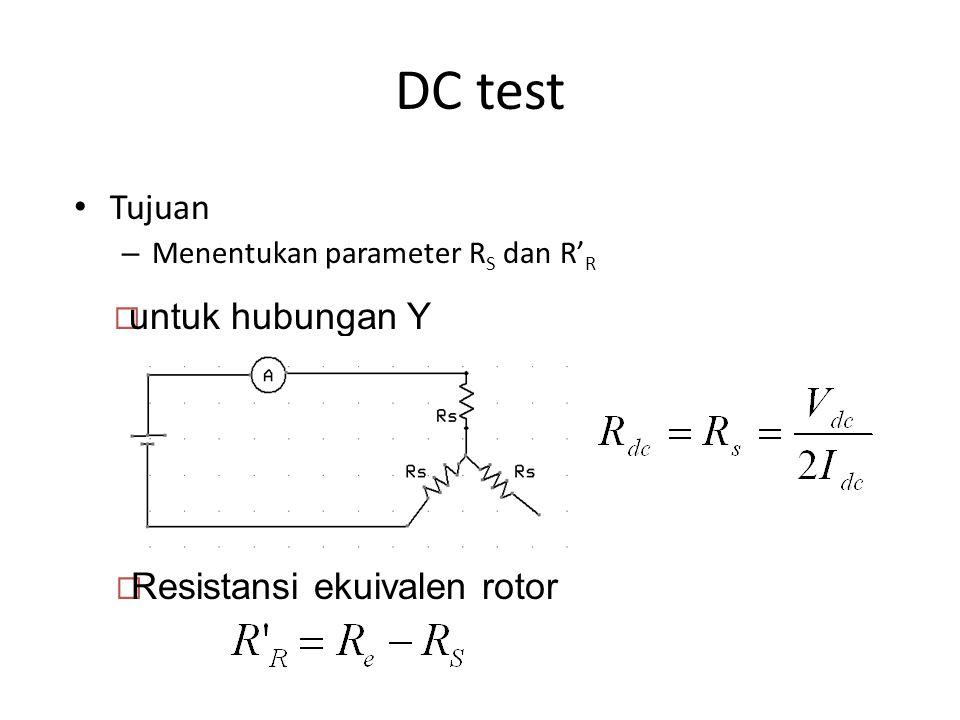 DC test Tujuan untuk hubungan Y Resistansi ekuivalen rotor
