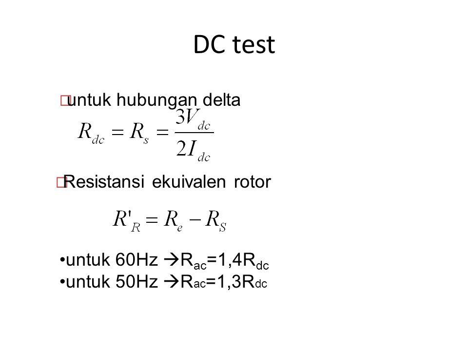 DC test untuk hubungan delta Resistansi ekuivalen rotor