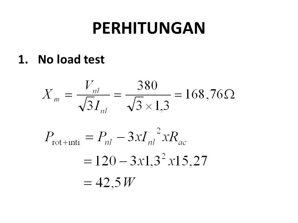 PERHITUNGAN No load test