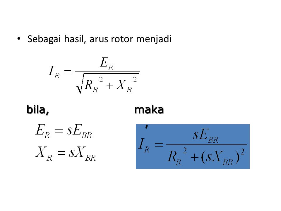Sebagai hasil, arus rotor menjadi