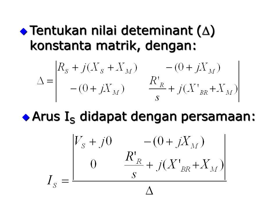 Tentukan nilai deteminant (D) konstanta matrik, dengan: