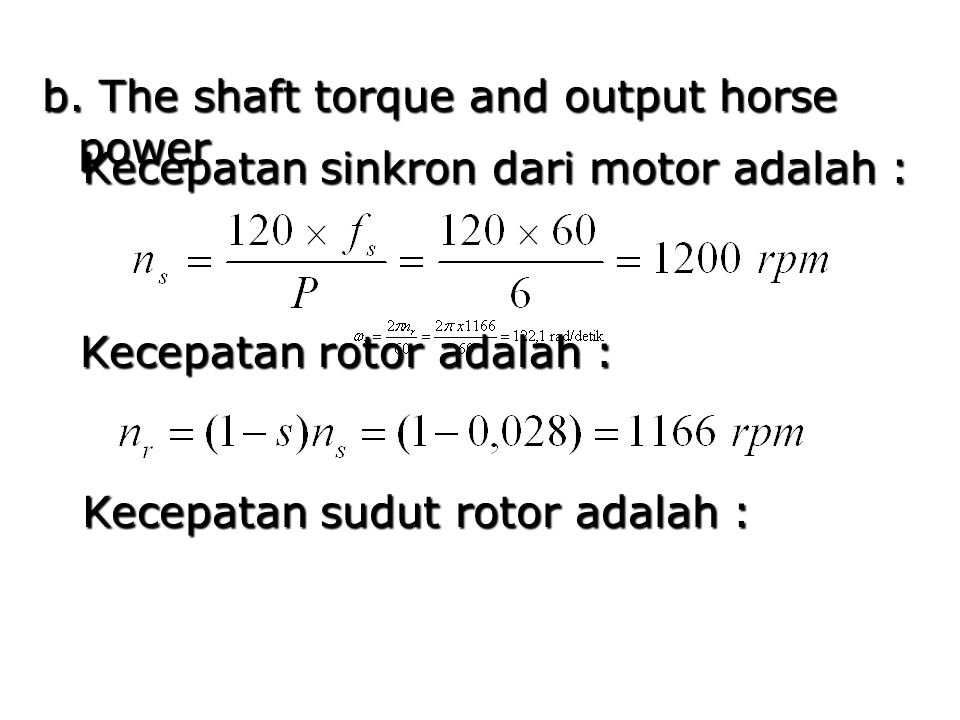 b. The shaft torque and output horse power