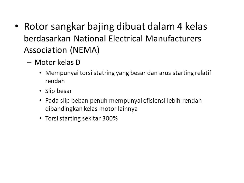 Rotor sangkar bajing dibuat dalam 4 kelas berdasarkan National Electrical Manufacturers Association (NEMA)