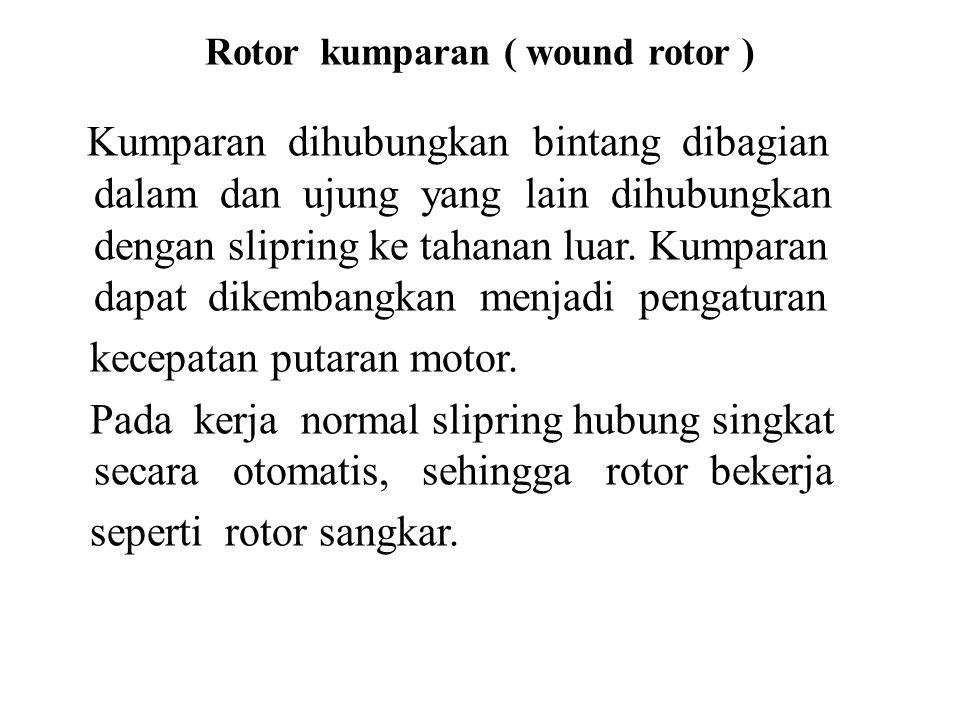 Rotor kumparan ( wound rotor )