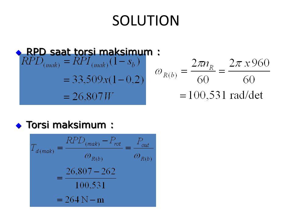 SOLUTION RPD saat torsi maksimum : Torsi maksimum :