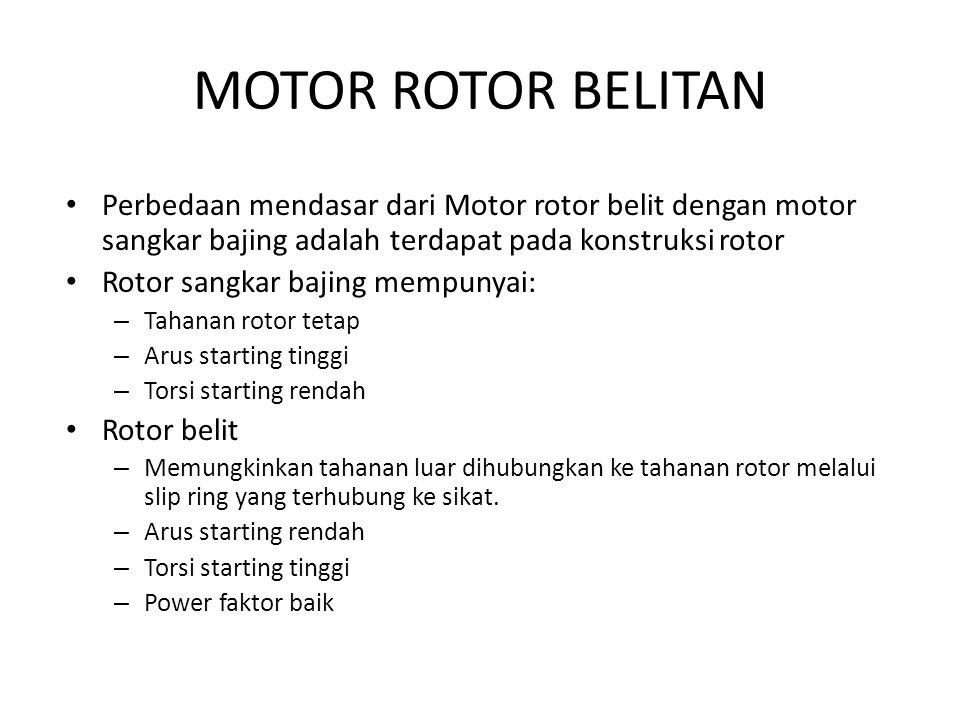 MOTOR ROTOR BELITAN Perbedaan mendasar dari Motor rotor belit dengan motor sangkar bajing adalah terdapat pada konstruksi rotor.