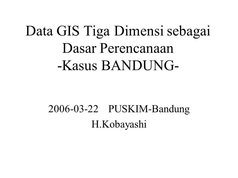 Data GIS Tiga Dimensi sebagai Dasar Perencanaan -Kasus BANDUNG-