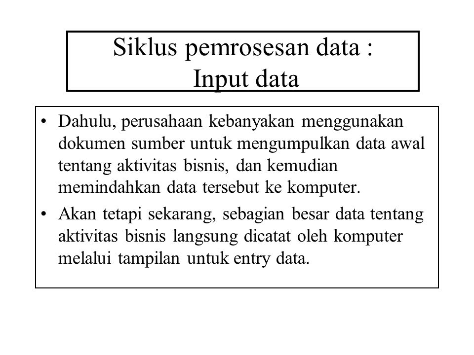 Siklus pemrosesan data : Input data
