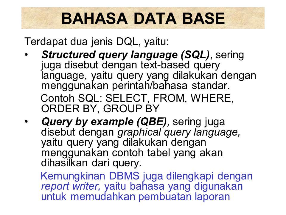 BAHASA DATA BASE Terdapat dua jenis DQL, yaitu: