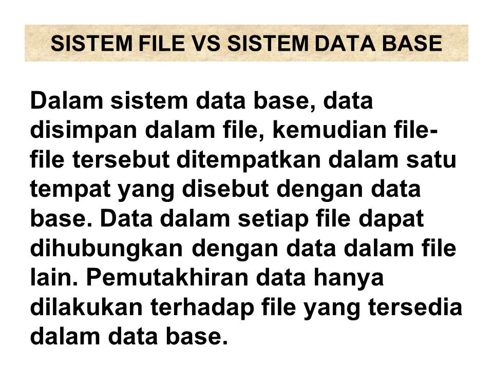 SISTEM FILE VS SISTEM DATA BASE