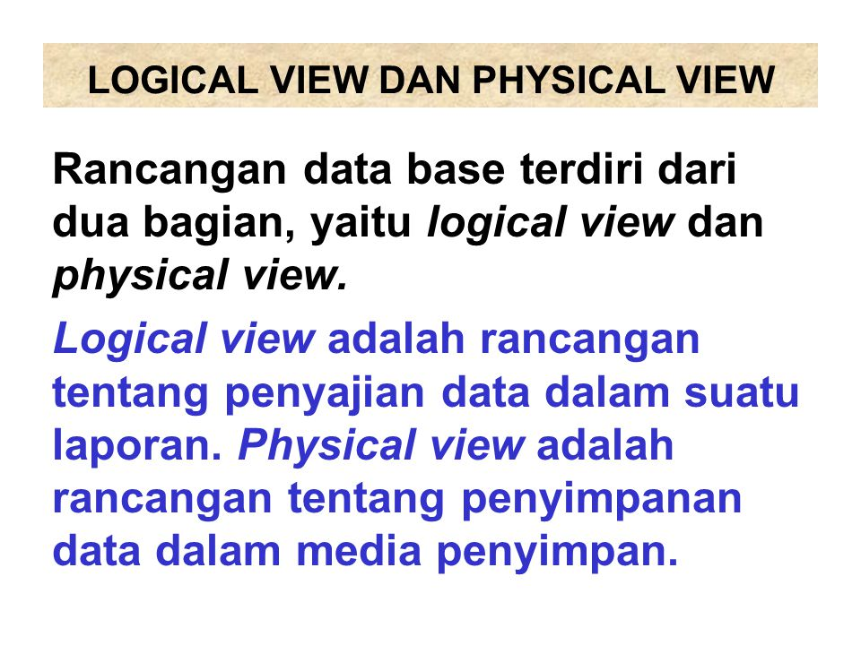 LOGICAL VIEW DAN PHYSICAL VIEW
