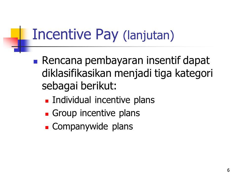 Incentive Pay (lanjutan)