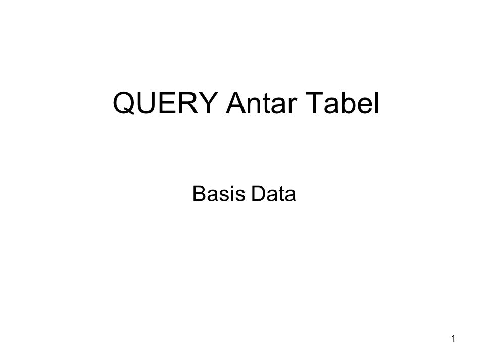 QUERY Antar Tabel Basis Data