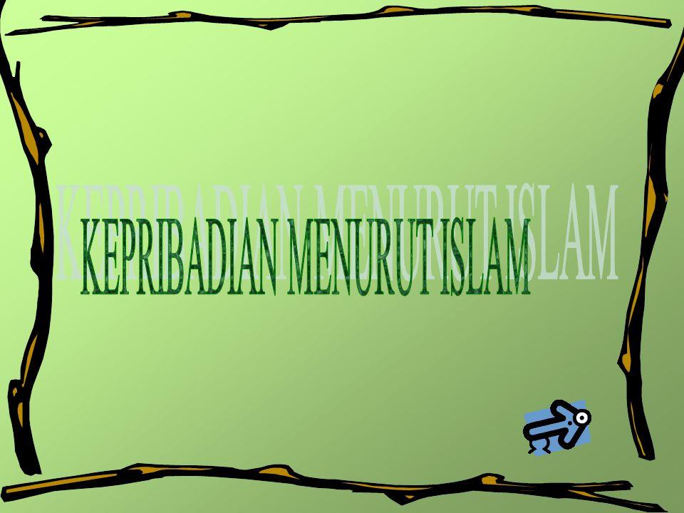 KEPRIBADIAN MENURUT ISLAM