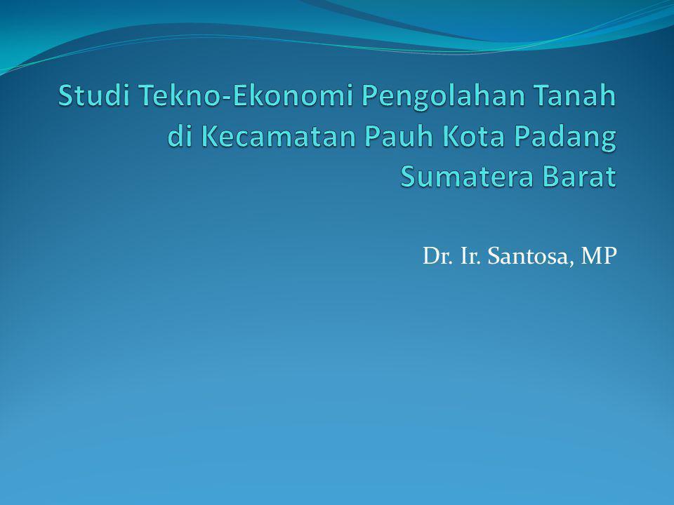 Studi Tekno-Ekonomi Pengolahan Tanah di Kecamatan Pauh Kota Padang Sumatera Barat