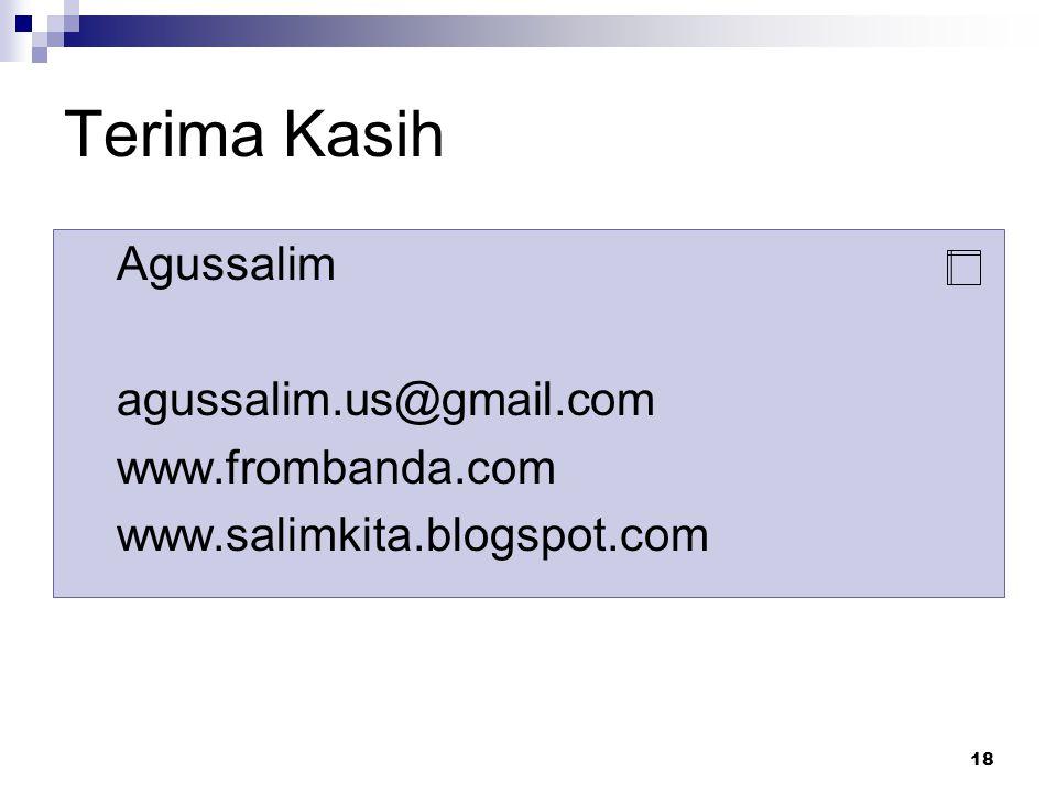 Terima Kasih Agussalim agussalim.us@gmail.com www.frombanda.com